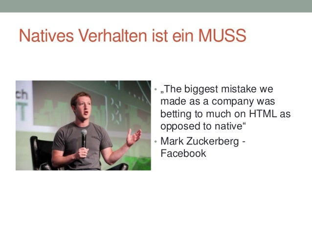 """Natives Verhalten ist ein MUSS • """"The biggest mistake we  made as a company was betting to much on HTML as opposed to nati..."""