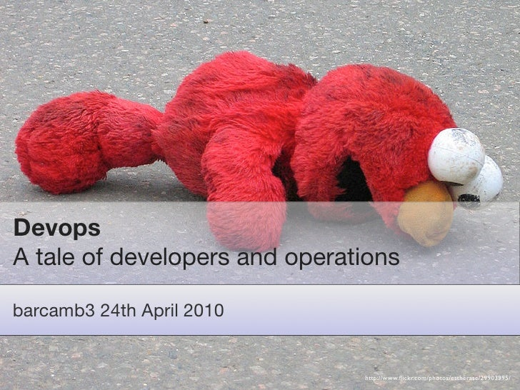 Devops A tale of developers and operations  barcamb3 24th April 2010   gareth rushgrove | morethanseven.net   http://www.fl...