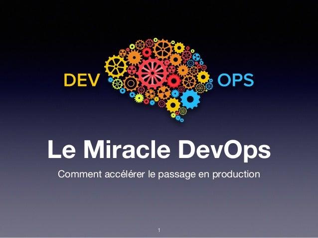 Le Miracle DevOps Comment accélérer le passage en production 1