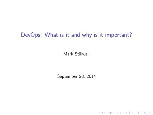 DevOps: What is it and why is it important?  Mark Stillwell  September 28, 2014