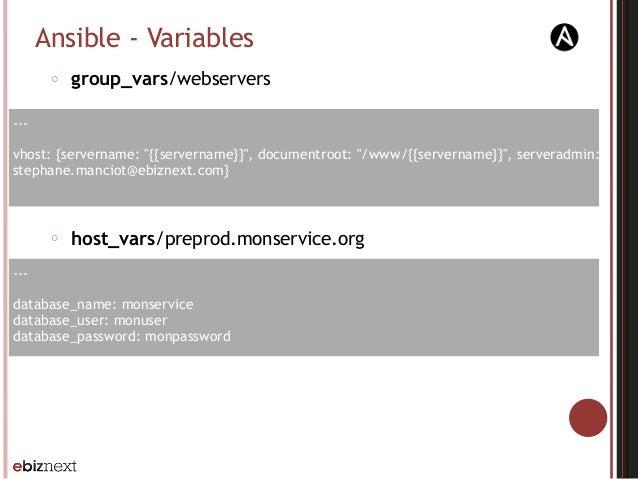 "Ansible - Variables --- vhost: {servername: ""{{servername}}"", documentroot: ""/www/{{servername}}"", serveradmin: stephane.m..."