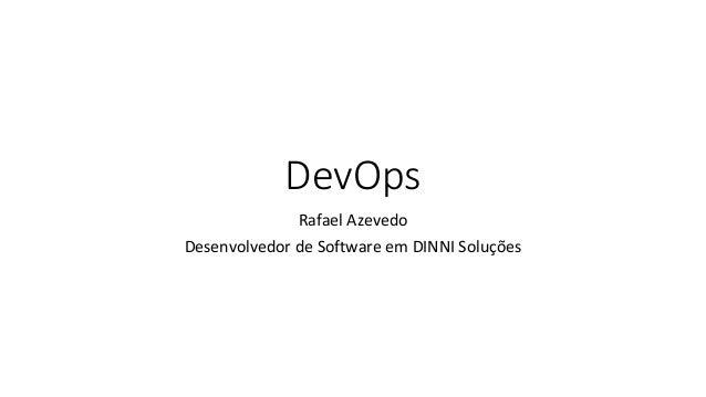 DevOps Rafael Azevedo Desenvolvedor de Software em DINNI Soluções