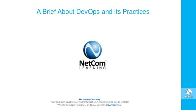 """A Brief About DevOps and its Practices We manage learning. """"Building an Innovative Learning Organization. A Framework to B..."""