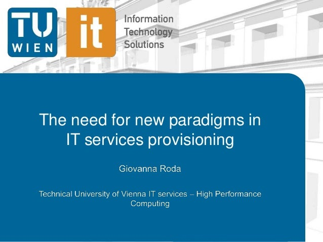 The need for new paradigms in IT services provisioning