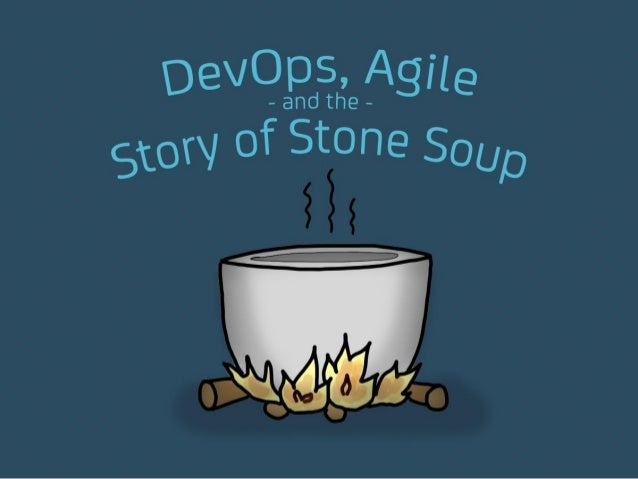 DevOps, Agile, and the Story of Stone Soup