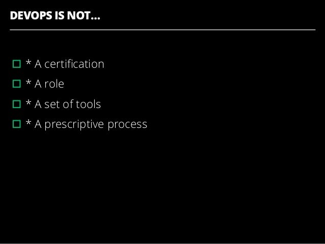 DEVOPS IS … ▫︎* About the relationship between dev and ops ▫︎* Cross-functional teams over organizational silos ▫︎* Produc...