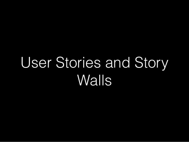 User Stories and Story Walls