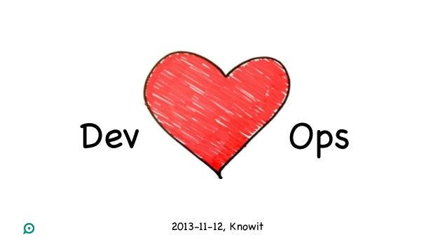 Dev   Ops  2013-11-12, Knowit