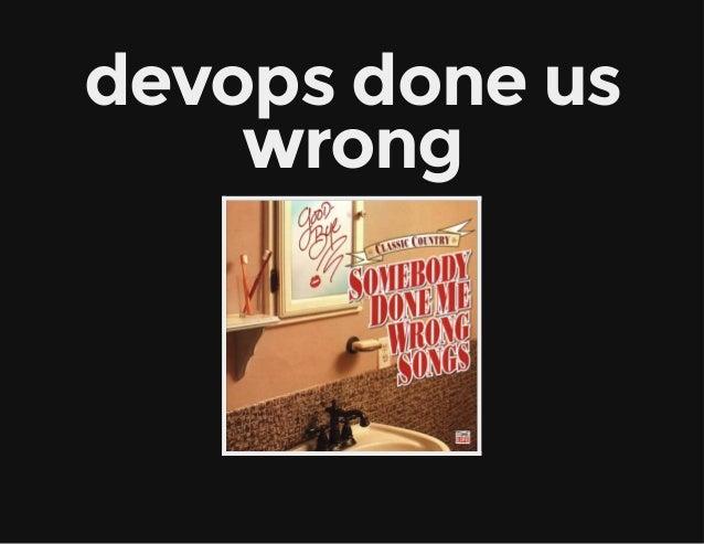 devops done us wrong