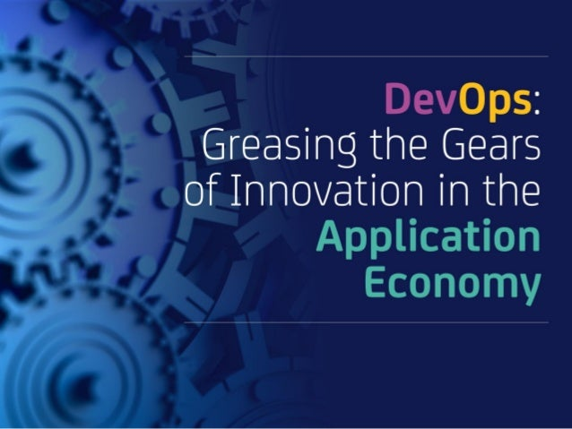 DevOps: Greasing the Gears of Innovation in the Application Economy
