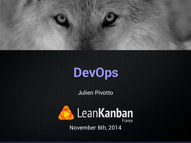 .  DDeevvOOppss  Julien Pivotto  November 6th, 2014