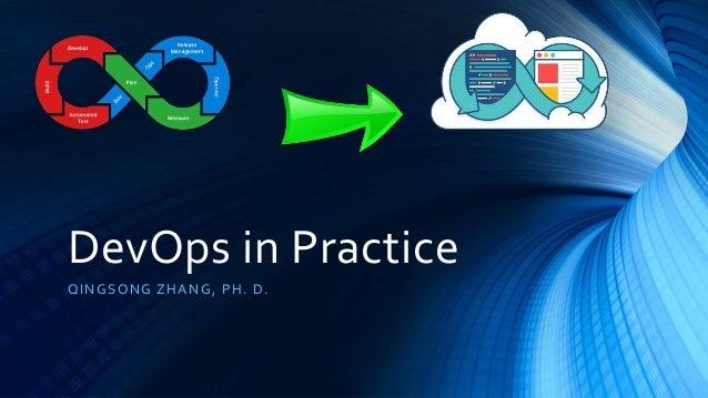 DevOps in Practice QINGSONG ZHANG, PH. D.
