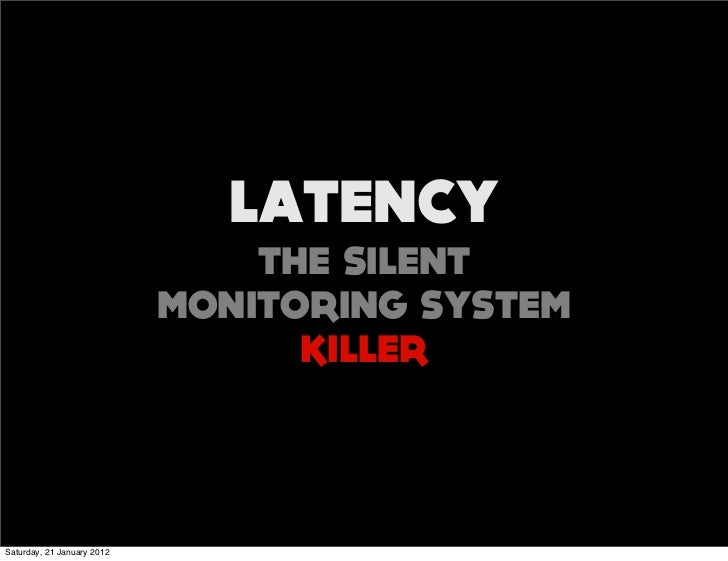 LATENCY                                THE SILENT                            MONITORING SYSTEM                            ...