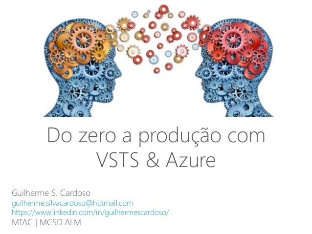 Guilherme S. Cardoso guilherme.silvacardoso@hotmail.com https://www.linkedin.com/in/guilhermescardoso/ MTAC | MCSD ALM Do ...