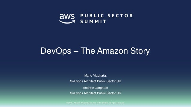 © 2018, Amazon Web Services, Inc. or its affiliates. All rights reserved. Mario Vlachakis Solutions Architect Public Secto...