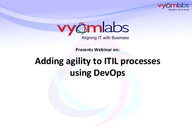 Presents Webinar on:  Adding agility to ITIL processes using DevOps