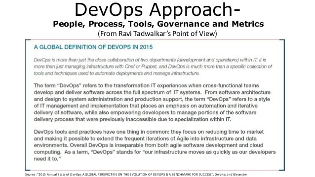 "DevOps Approach- People, Process, Tools, Governance and Metrics (From Ravi Tadwalkar's Point of View) Source: ""2015 Annual..."