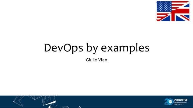 DevOps by examples Giulio Vian