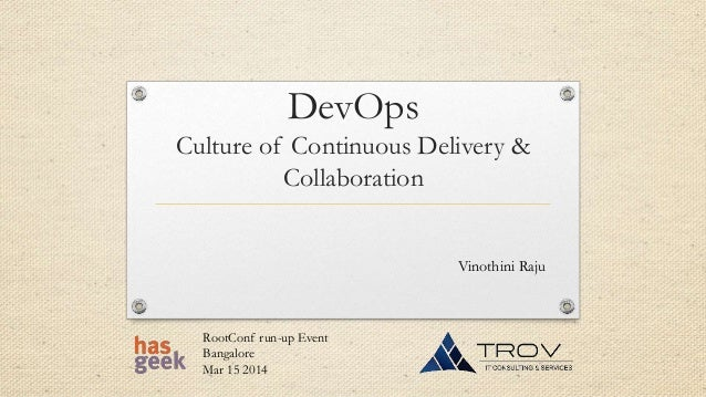 DevOps Culture of Continuous Delivery & Collaboration Vinothini Raju RootConf run-up Event Bangalore Mar 15 2014
