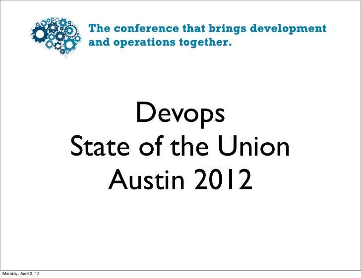 Devops                      State of the Union                         Austin 2012Monday, April 2, 12