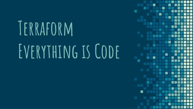 Terraform Everything is Code