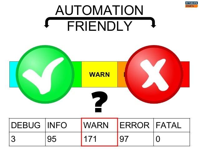 DEBUG INFO WARN ERROR FATAL AUTOMATION FRIENDLY ? DEBUG INFO WARN ERROR FATAL 3 95 171 97 0