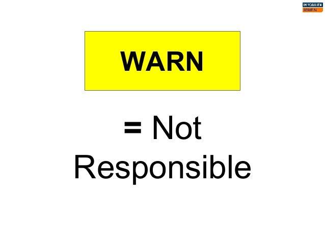 WARN = Not Responsible