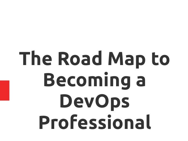 The Road Map to Becoming a DevOps Professional