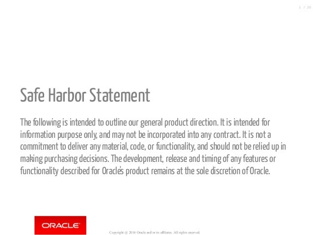 Safe Harbor Statement The following is intended to outline our general product direction. It is intended for information...