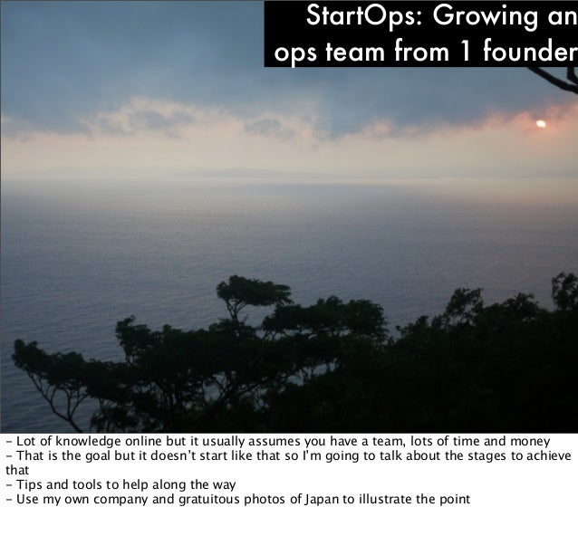 StartOps: Growing an                                              ops team from 1 founder- Lot of knowledge online but it ...