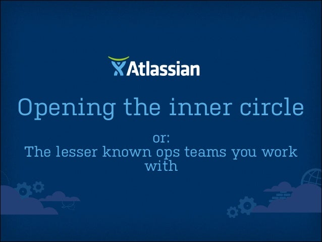 Opening the inner circle or: The lesser known ops teams you work with