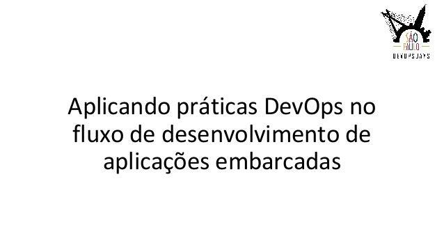 Aplicando práticas DevOps no fluxo de desenvolvimento de aplicações embarcadas