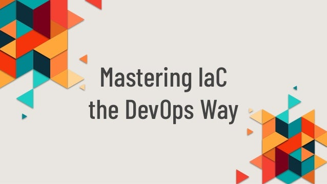 Mastering IaC the DevOps Way