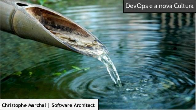 Christophe Marchal | Software Architect DevOps e a nova Cultura