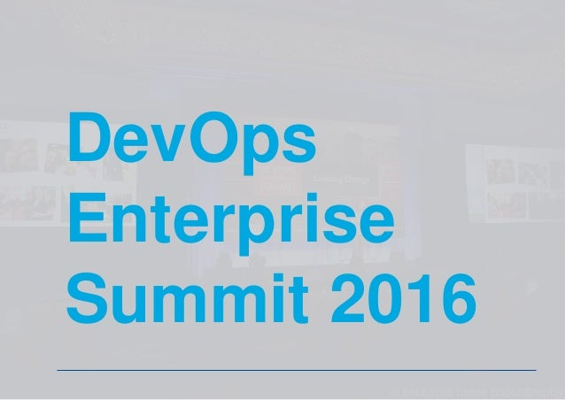 DevOps Enterprise Summit 2016