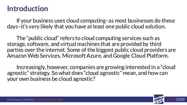 Continuous Delivery. Continuous DevOps. KYIV, 2020 Introduction If your business uses cloud computing–as most businesses d...