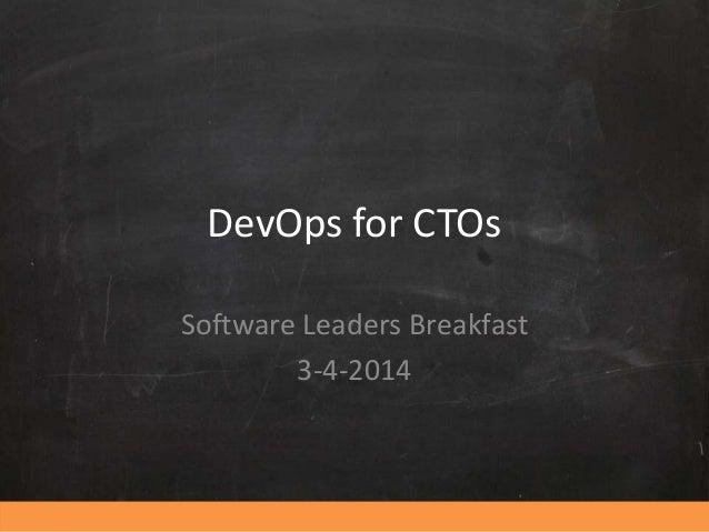 DevOps for CTOs Software Leaders Breakfast 3-4-2014