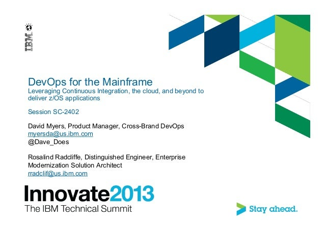 DevOps for the MainframeLeveraging Continuous Integration, the cloud, and beyond todeliver z/OS applicationsSession SC-240...