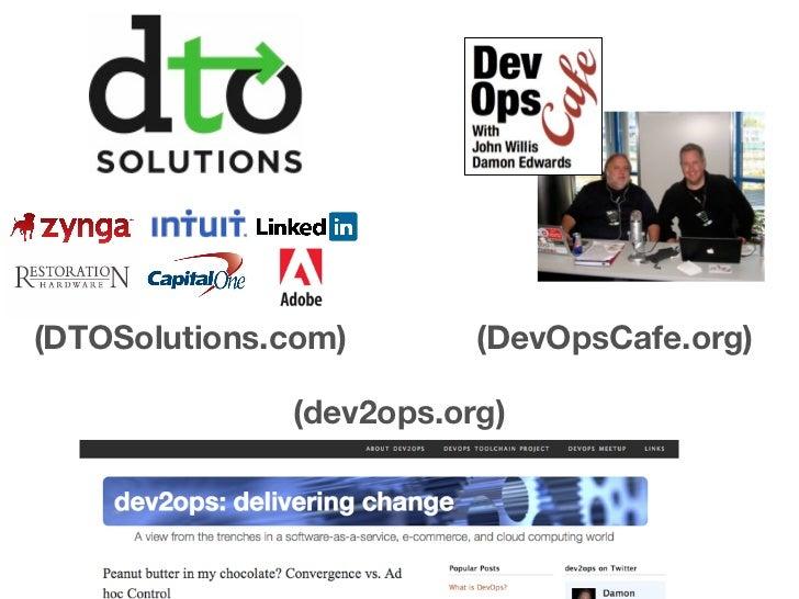 (DTOSolutions.com)       (DevOpsCafe.org)              (dev2ops.org)
