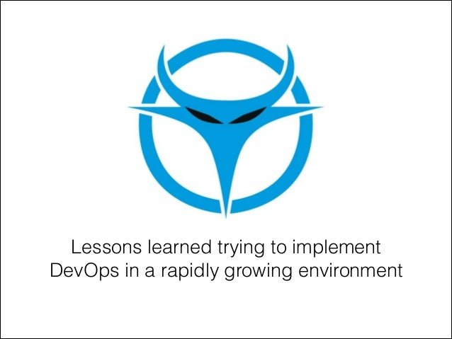 Lessons learned trying to implement DevOps in a rapidly growing environment