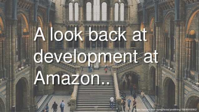 A look back at development at Amazon.. https://secure.flickr.com/photos/pixelthing/15806918992/