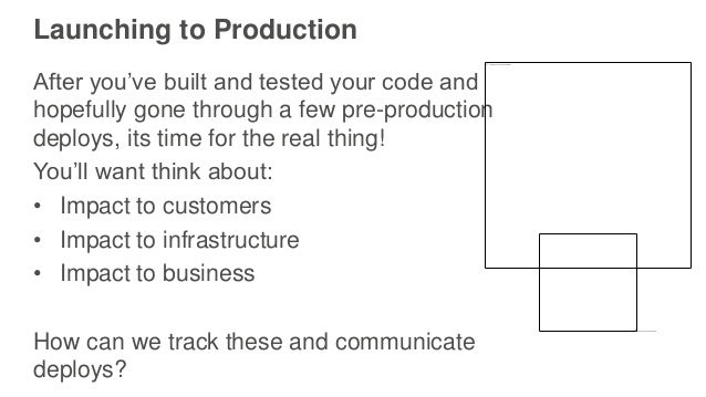 Launching to Production After you've built and tested your code and hopefully gone through a few pre-production deploys, i...