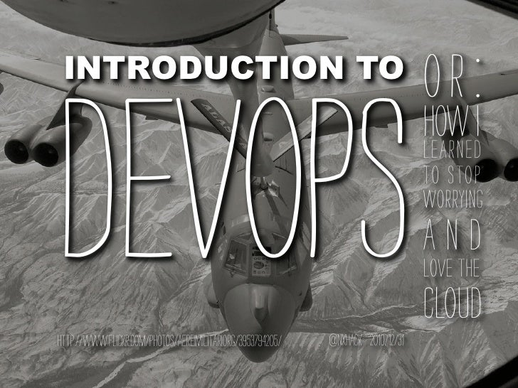 INTRODUCTION TO                                                                                 or    :DevOpshttp://www.fl...