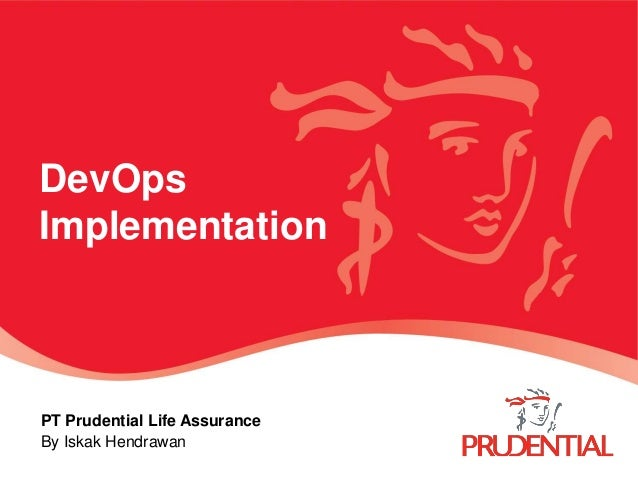 DevOps Implementation PT Prudential Life Assurance By Iskak Hendrawan