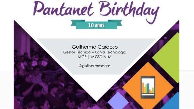www.konia.com.br Guilherme Cardoso Gestor Técnico – Konia Tecnologia MCP | MCSD ALM @guilhermescard