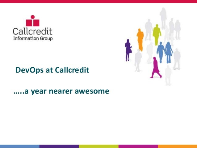 DevOps at Callcredit …..a year nearer awesome