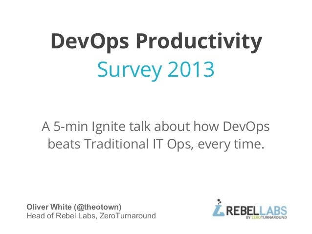 A 5-min Ignite talk about how DevOpsbeats Traditional IT Ops, every time.Oliver White (@theotown)Head of Rebel Labs, ZeroT...