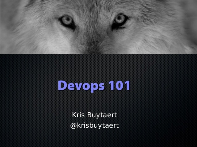 Devops 101Devops 101 Kris Buytaert @krisbuytaert