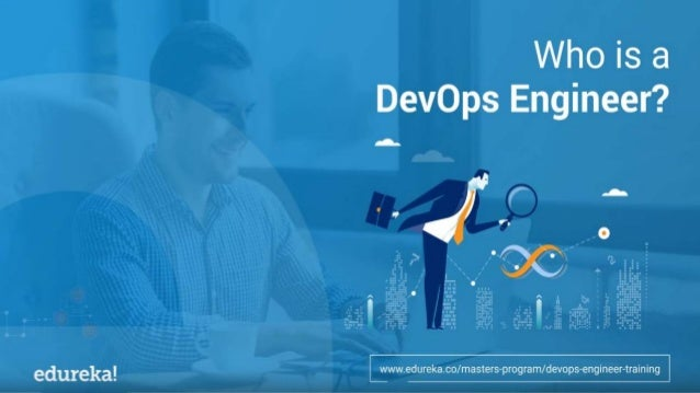 https://www.edureka.co/masters-program/devops-engineer-trainingDevOps Masters Program DevOps Engineer Agenda What is DevOp...