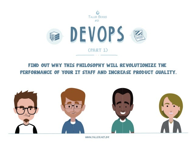 TALLER SERIES  #01  DDEEVVOOPPSS  (PART 1)  FIND OUT WHY THIS PHILOSOPHY WILL REVOLUTIONIZE THE  PERFORMANCE OF YOUR IT ST...